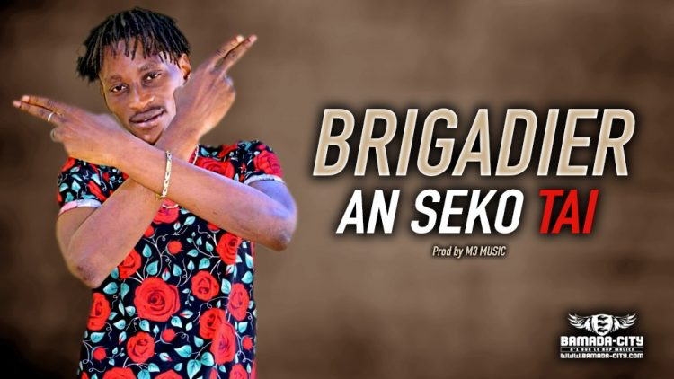 BRIGADIER - AN SEKO TAI Prod by M3 MUSIC