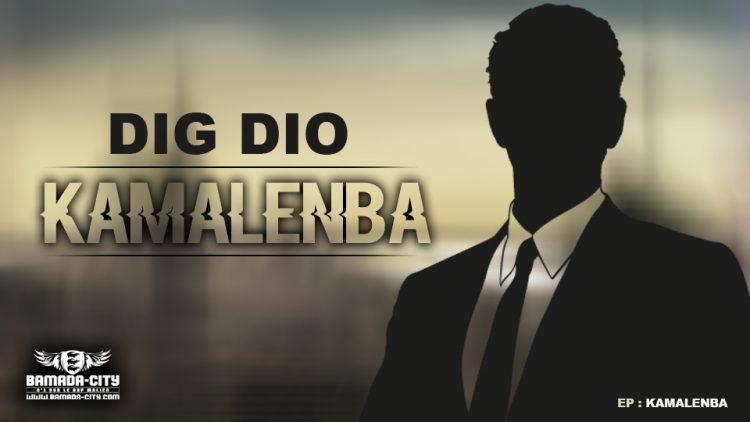 DIG DIO - KAMALENBA - Prod by ZACK PROD