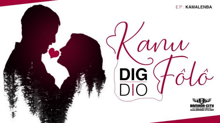DIG DIO - KANU FÔLÔ - Prod by ZACK PROD