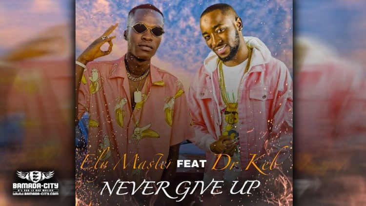 ELY MASTER Feat. DR KEB - NEVER GIVE UP 4è Extrait de L'EP FEU - Prod by LIL-B SON (H.E)