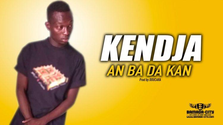 KENDJA - AN BA DA KAN - Prod by DOUCARA