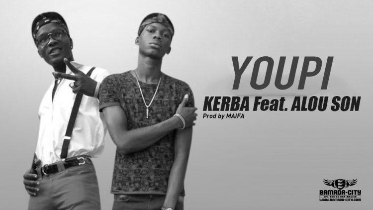 KERBA Feat. ALOU SON - YOUPI - Prod by MAIFA