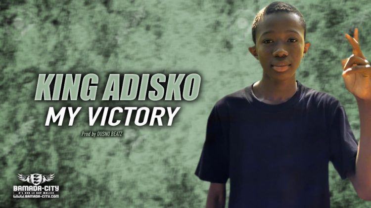KING ADISKO - MY VICTORY - Prod by OUSNO BEATZ