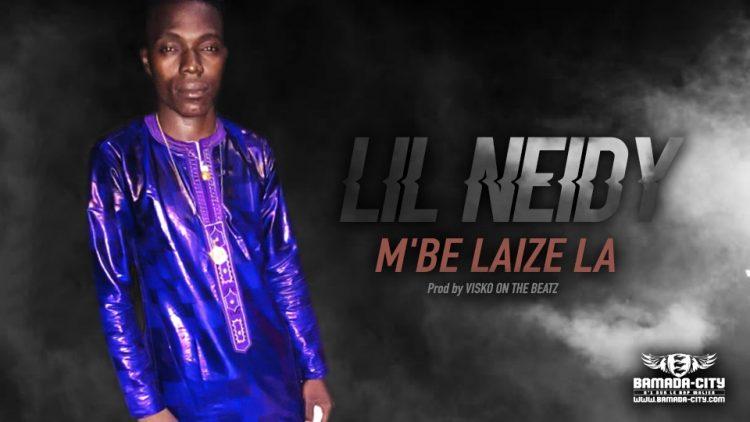 LIL NEIDY - M'BE LAIZE LA - Prod by VISKO ON THE BEATZ