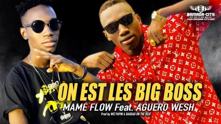 MAMÉ FLOW Feat. AGUERO WESH - ON EST LES BIG BOSS - Prod by WIZ PAPIN & BAGDAD ON THE BEAT