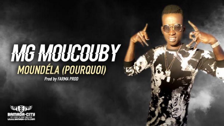 MG MOUCOUBY - MOUNDÉLA (POURQUOI) - Prod by FARMA PROD