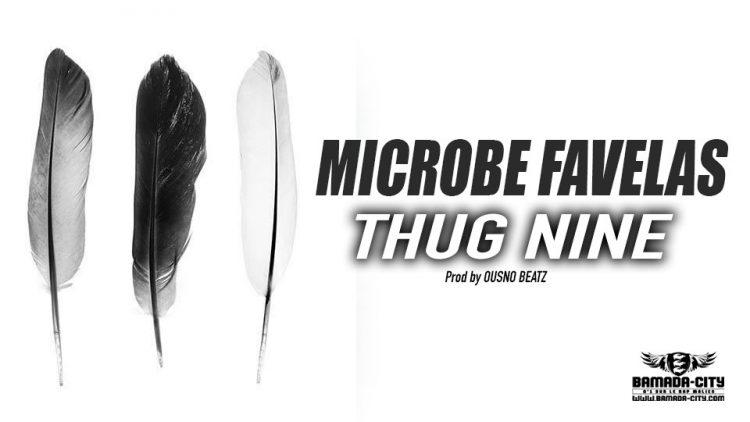 MICROBE FAVELAS - THUG NINE - Prod by OUSNO BEATZ