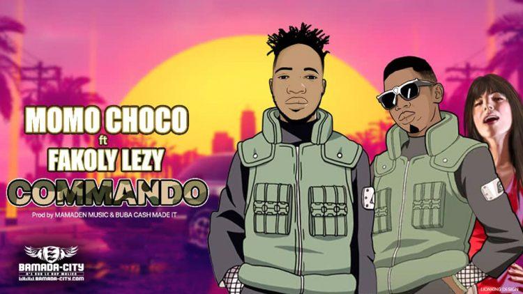 MOMO CHOCO Feat. FAKOLY LEZY - COMMANDO - Prod by MAMADEN MUSIC & BUBA CASH