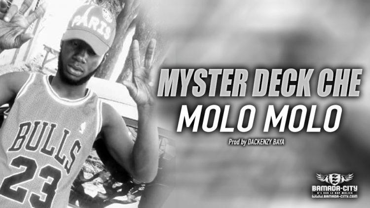 MYSTER DECK CHE - MOLO MOLO - Prod by DACKENZY BAYA