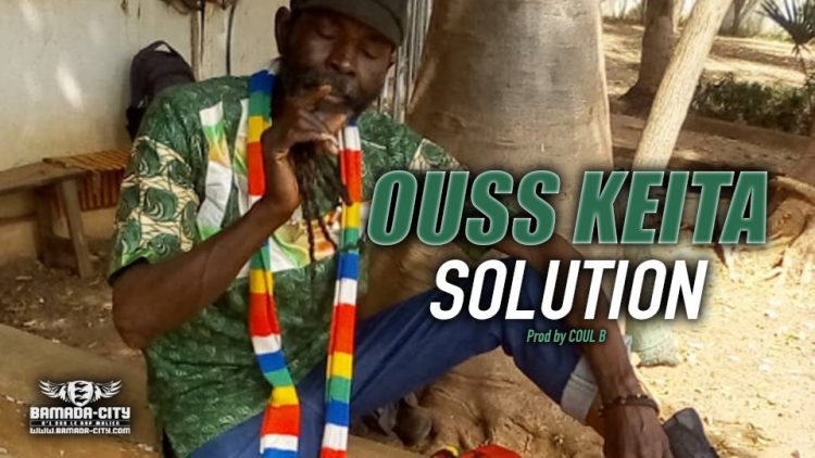OUSS KEITA - SOLUTION - Prod by COUL B