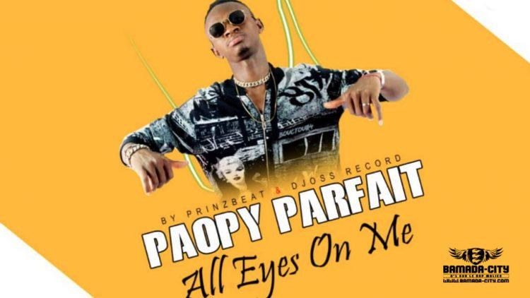 PAOPY PARFAIT - ALL EYES ON ME - Prod by PRINZ BEAT & DJOSS RECORDS