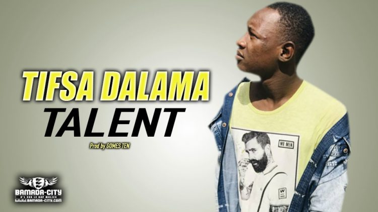 TIFSA DALAMA - TALENT - Prod by GOMES TEN