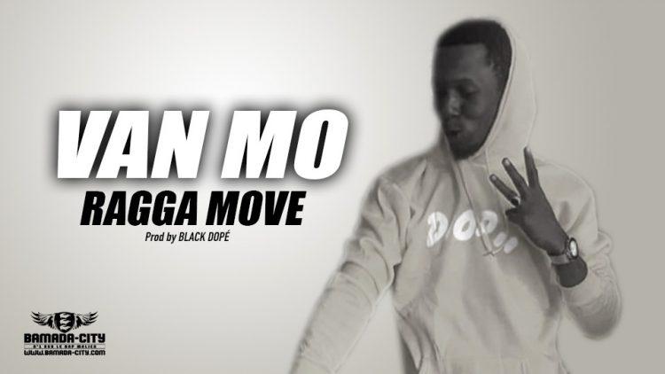 VAN MO - RAGGA MOVE - Prod by BLACK DOPÉ