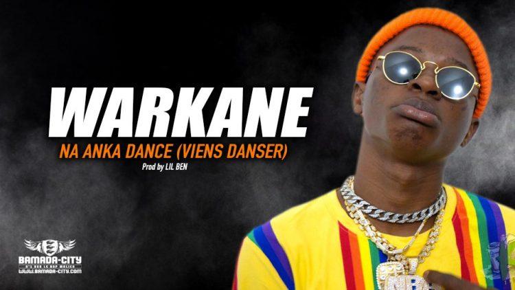 WARKANE - NA ANKA DANCE (VIENS DANSER) - Prod by LIL BEN