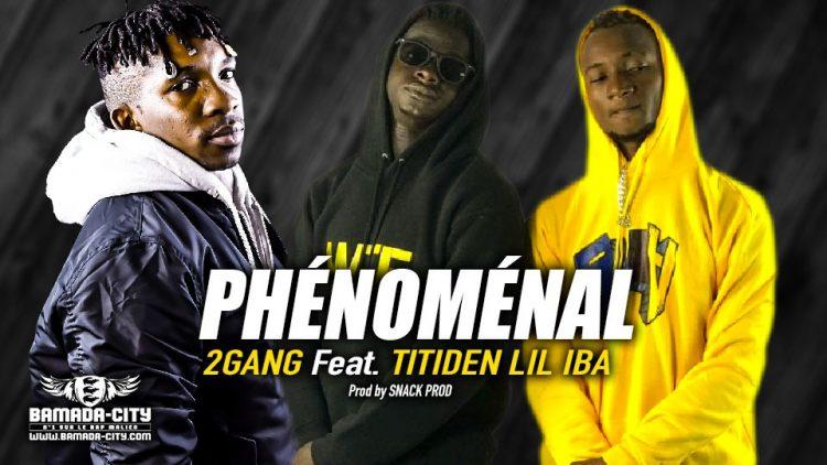 2GANG Feat. TITIDEN LIL IBA - PHÉNOMÉNAL - Prod by BACKOZY BEAT
