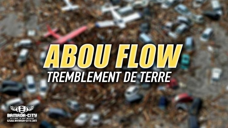 ABOU FLOW - TREMBLEMENT DE TERRE - Prod by CHEICK TRAP BEAT