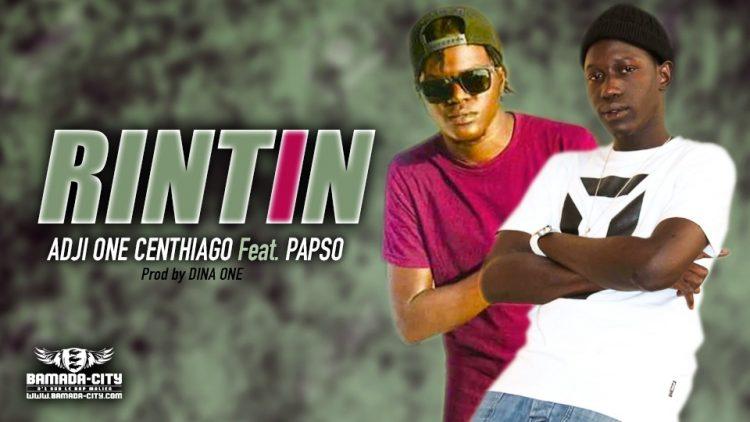 ADJI ONE CENTHIAGO Feat. PAPSO - RINTIN - Prod by DINA ONE