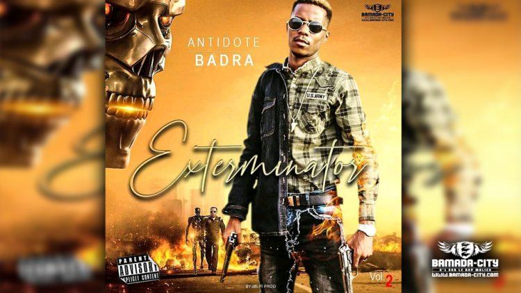 ANTIDOTE BADRA - EXTERMINATOR VOLUME 2 - Prod by DOUCARA PROD
