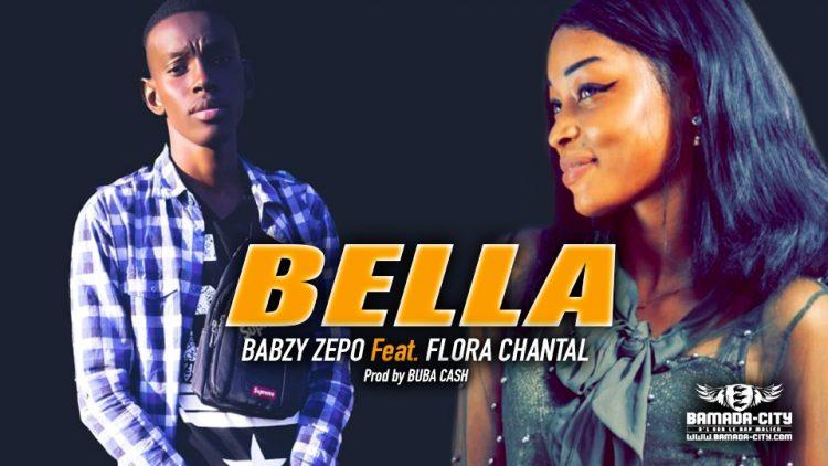 BABZY ZEPO Feat. FLORA CHANTAL - BELLA - Prod by BUBA CASH