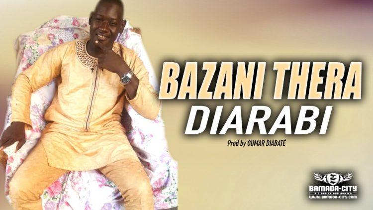 BAZANI THERA - DIARABI - Prod by OUMAR DIABATÉ