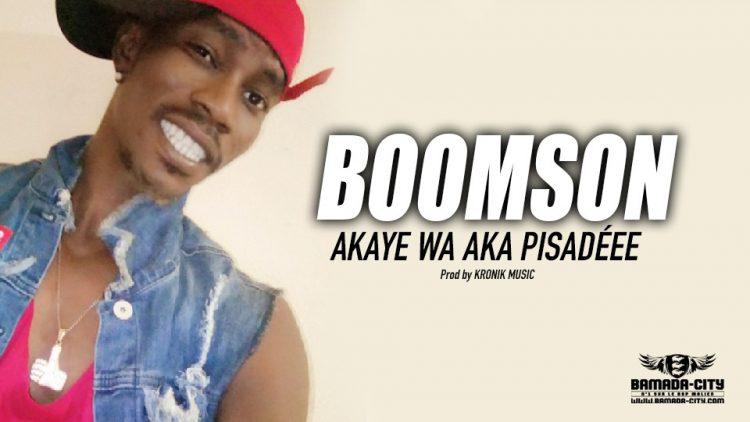 BOOMSON - AKAYE WA AKA PISADÉEE - Prod by KRONIK MUSIC