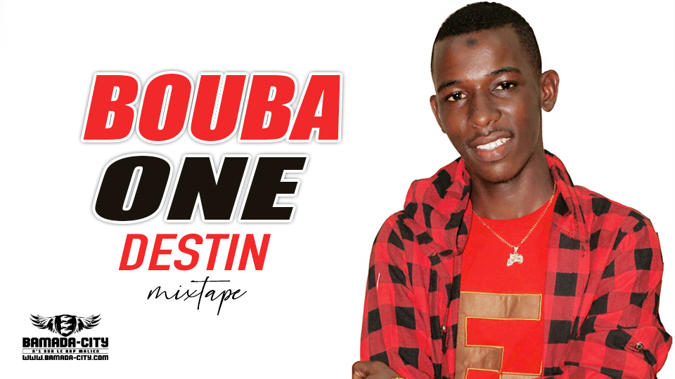 BOUBA ONE - DESTIN (Mixtape Complète)