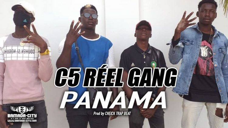 C5 RÉEL GANG - PANAMA - Prod by CHEICK TRAP BEAT