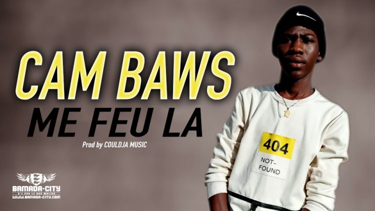 CAM BAWS - ME FEU LA - Prod by COULDJA MUSIC