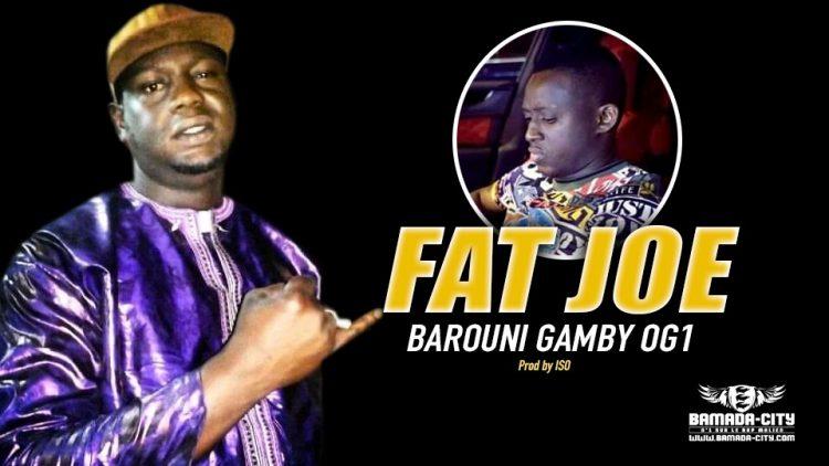 FAT JOE - BAROUNI GAMBY OG1 - Prod by ISO