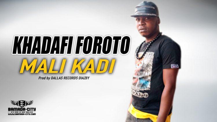 KHADAFI FOROTO - MALI KADI - Prod by DALLAS RECORDS DIAZBY