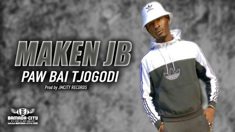 MAKEN JB - PAW BAI TJOGODI - Prod by JMCITY RECORDS