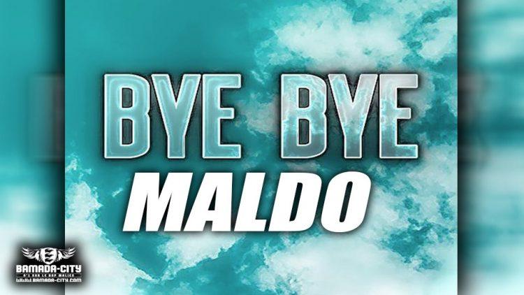 MALDO - BYE-BYE - Prod by OUSNO BEATZ