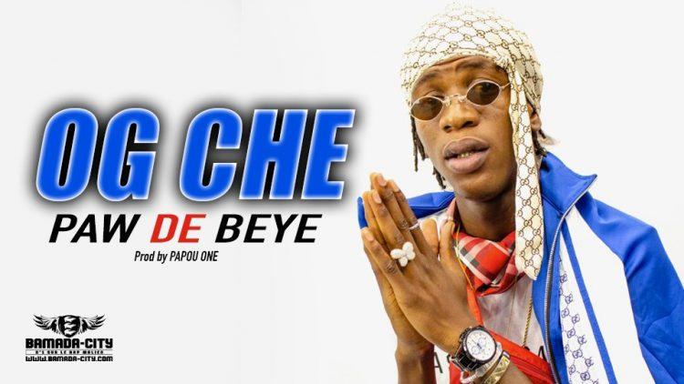 OG CHE - PAW DE BEYE - Prod by PAPOU ONE