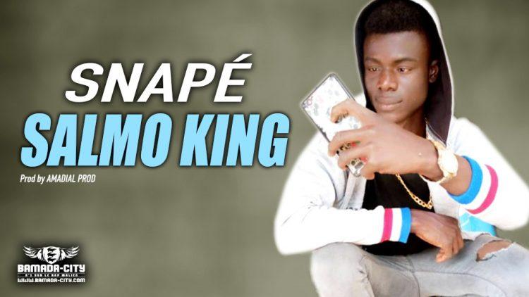 SALMO KING - SNAPÉ - Prod by AMADIAL PROD