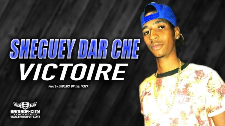 SHEGUEY DAR CHE - VICTOIRE - Prod by DOUCARA ON THE TRACK