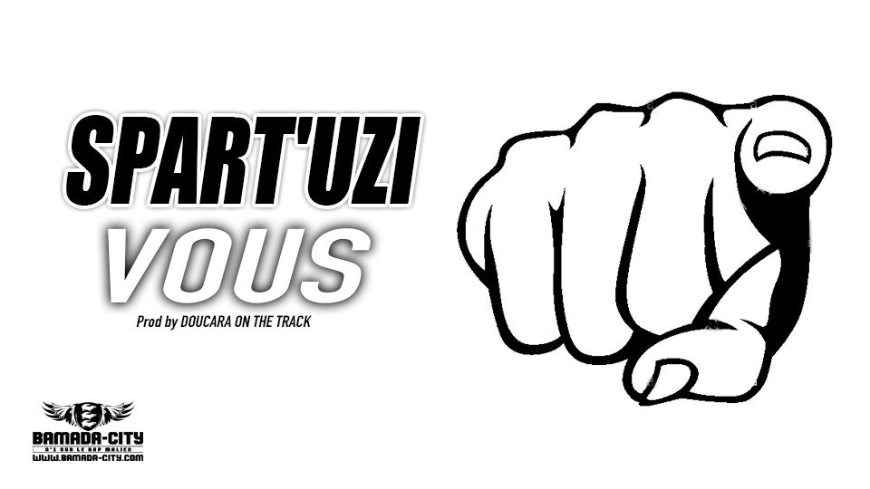 SPART'UZI - VOUS - Prod by DOUCARA ON THE TRACK