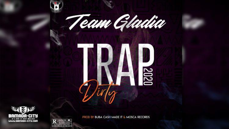 TEAM GLADIA - TRAP DIRTY