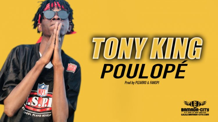 TONY KING - POULOPÉ - Prod by PIZARRO & FANSPI