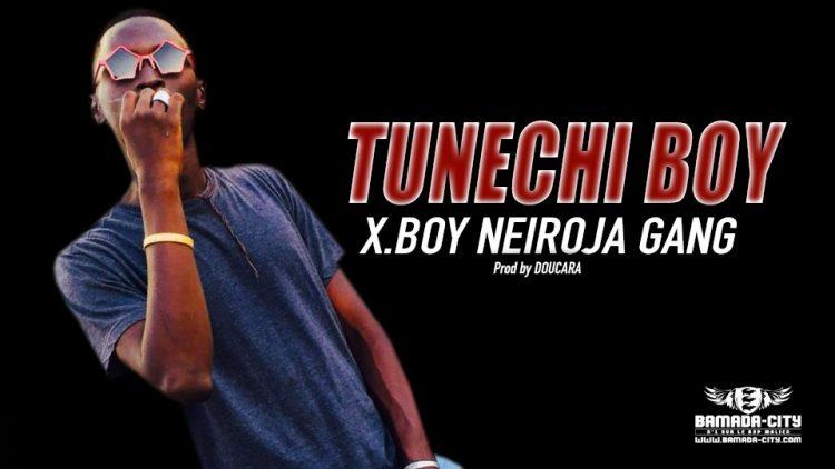 TUNECHI BOY - X.BOY NEIROJA GANG - Prod by DOUCARA
