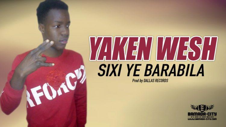 YAKEN WESH - SIXI YE BARABILA - Prod by DALLAS RECORDS