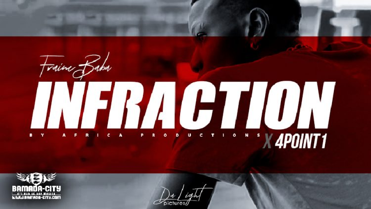 4POINT1 Feat. FRAINE BABA - INFRACTION - Prod by AFRICA PROD