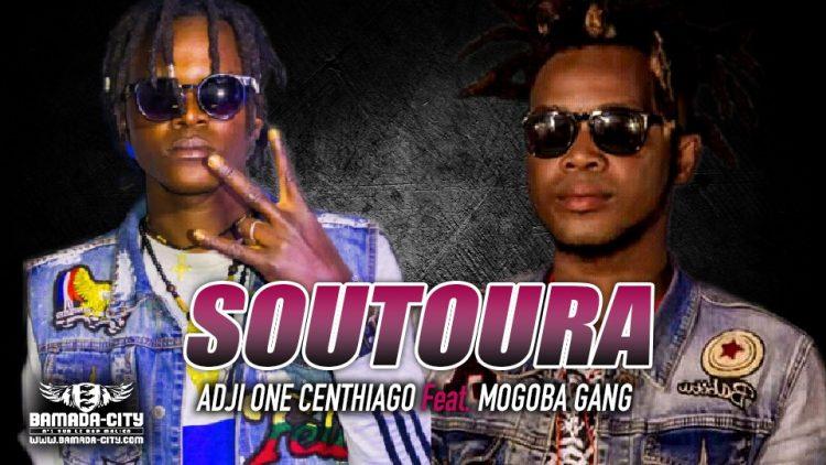 ADJI ONE CENTHIAGO Feat. MOGOBA GANG - SOUTOURA - Prod by DOUGA MASSA