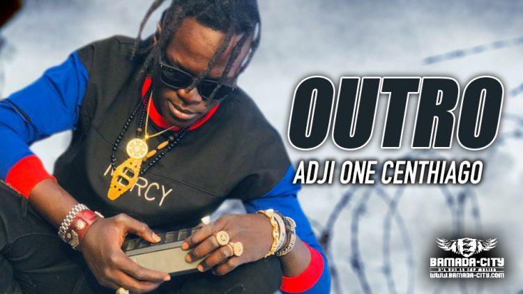ADJI ONE CENTHIAGO - OUTRO Extrait de l'album BOULA PURE PURE - Prod by BAK BAKARA