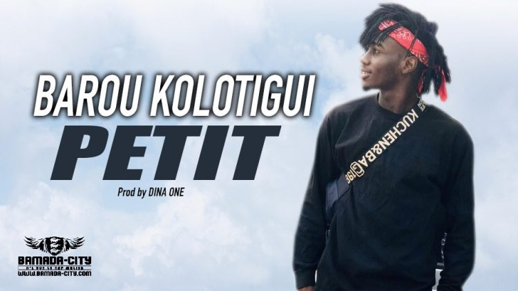 BAROU KOLOTIGUI - PETIT - Prod by DINA ONE