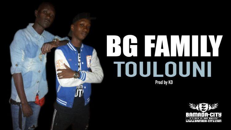 BG FAMILY - TOULOUNI - Prod by KD