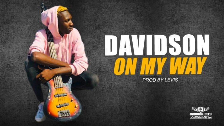 DAVIDSON - ON MY WAY - Prod by LEVIS