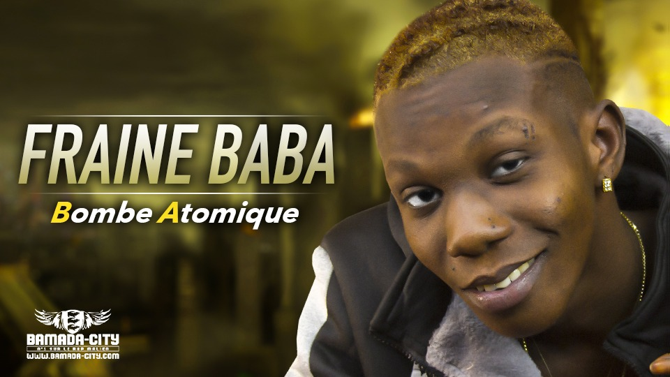 FRAINE BABA - BOMBE ATOMIQUE - Prod by DOUCARA