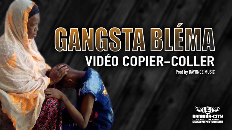 GANGSTA BLÉMA - VIDÉO COPIER-COLLER - Prod by BAYONCE MUSIC