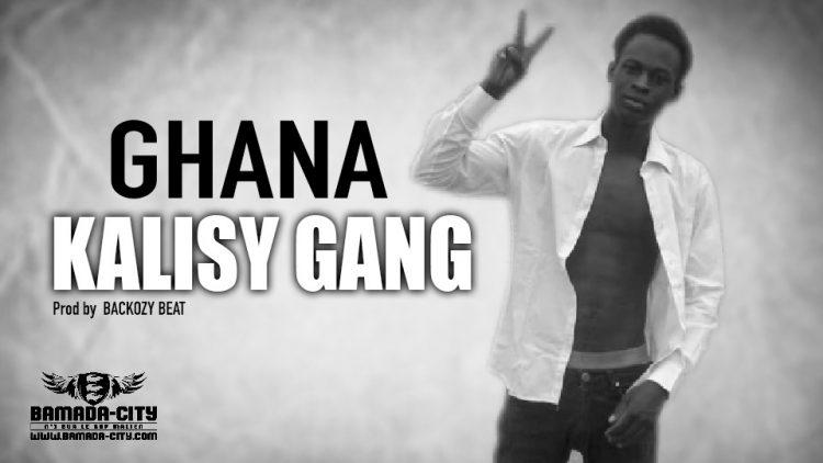 KALISY GANG - GHANA - Prod by BACKOZY BEAT