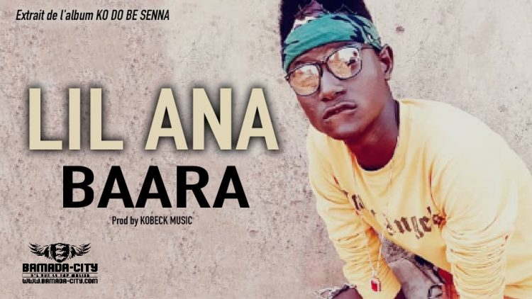 LIL ANA - BAARA Extrait de l'album KO DO BE SENNA - Prod by KOBECK MUSIC